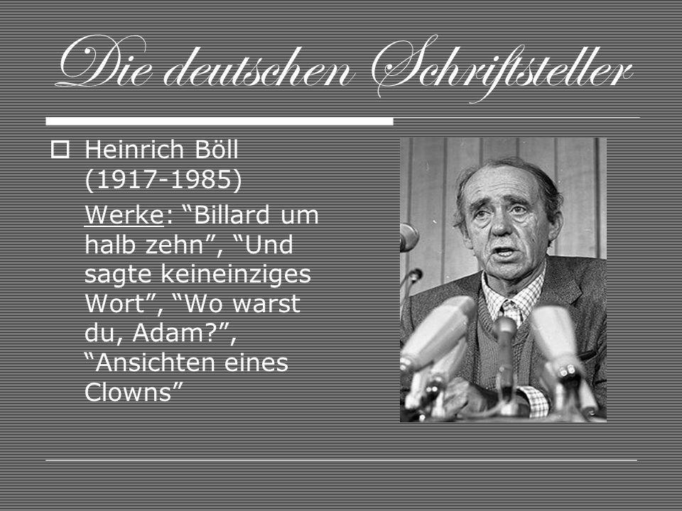 Die deutschen Schriftsteller Heinrich Böll (1917-1985) Werke: Billard um halb zehn, Und sagte keineinziges Wort, Wo warst du, Adam?, Ansichten eines Clowns
