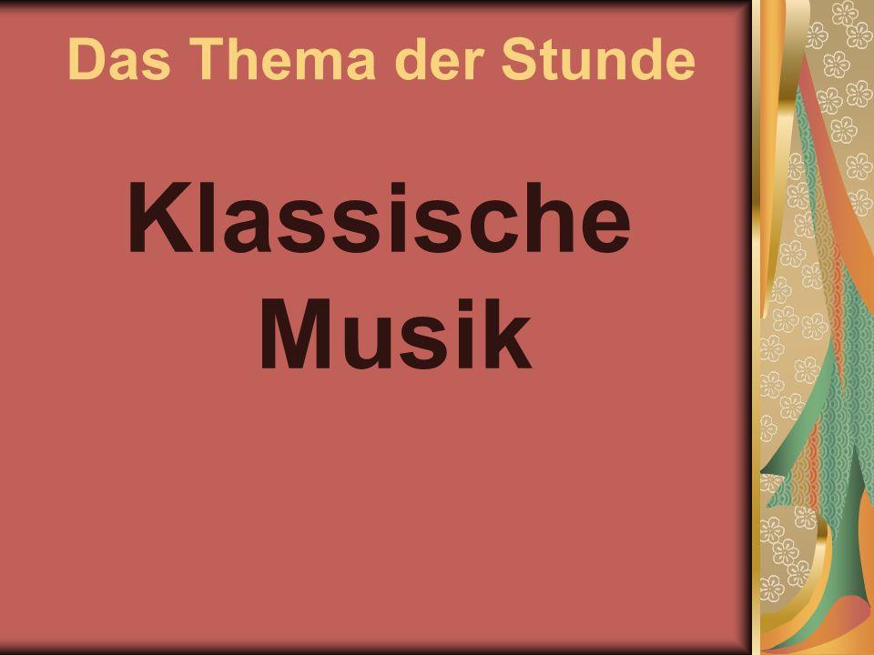 Das Thema der Stunde Klassische Musik