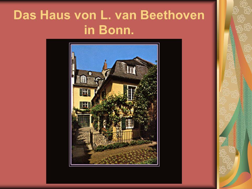 Das Haus von L. van Beethoven in Bonn.