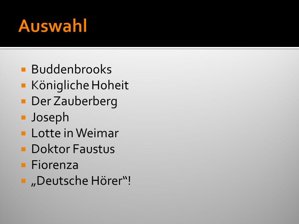 Buddenbrooks Königliche Hoheit Der Zauberberg Joseph Lotte in Weimar Doktor Faustus Fiorenza Deutsche Hörer!