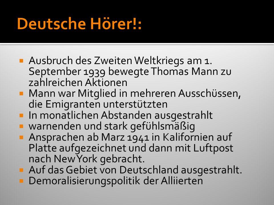 Ausbruch des Zweiten Weltkriegs am 1. September 1939 bewegte Thomas Mann zu zahlreichen Aktionen Mann war Mitglied in mehreren Ausschüssen, die Emigra