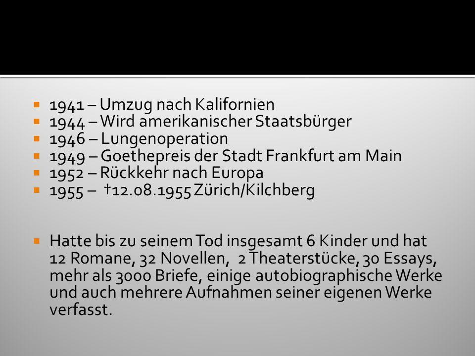 1941 – Umzug nach Kalifornien 1944 – Wird amerikanischer Staatsbürger 1946 – Lungenoperation 1949 – Goethepreis der Stadt Frankfurt am Main 1952 – Rüc