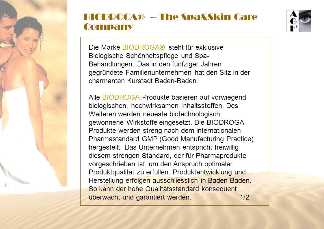 BIODROGA® – The Spa&Skin Care Company Die Marke BIODROGA® steht für exklusive Biologische Schönheitspflege und Spa- Behandlungen. Das in den fünfziger