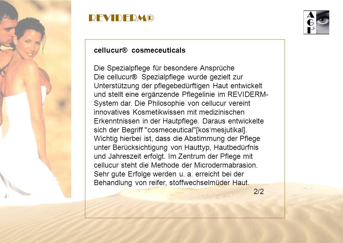 REVIDERM® cellucur® cosmeceuticals Die Spezialpflege für besondere Ansprüche Die cellucur® Spezialpflege wurde gezielt zur Unterstützung der pflegebedürftigen Haut entwickelt und stellt eine ergänzende Pflegelinie im REVIDERM- System dar.