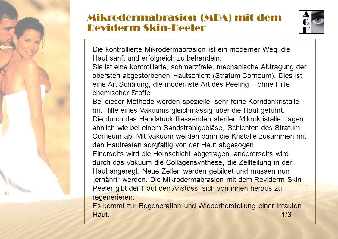 Mikrodermabrasion (MDA) mit dem Reviderm Skin-Peeler Die kontrollierte Mikrodermabrasion ist ein moderner Weg, die Haut sanft und erfolgreich zu behandeln.