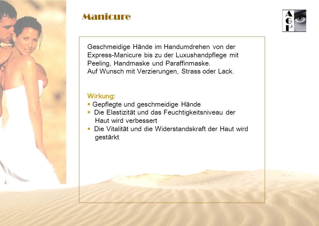 Manicure Geschmeidige H ä nde im Handumdrehen von der Express-Manicure bis zu der Luxushandpflege mit Peeling, Handmaske und Paraffinmaske.