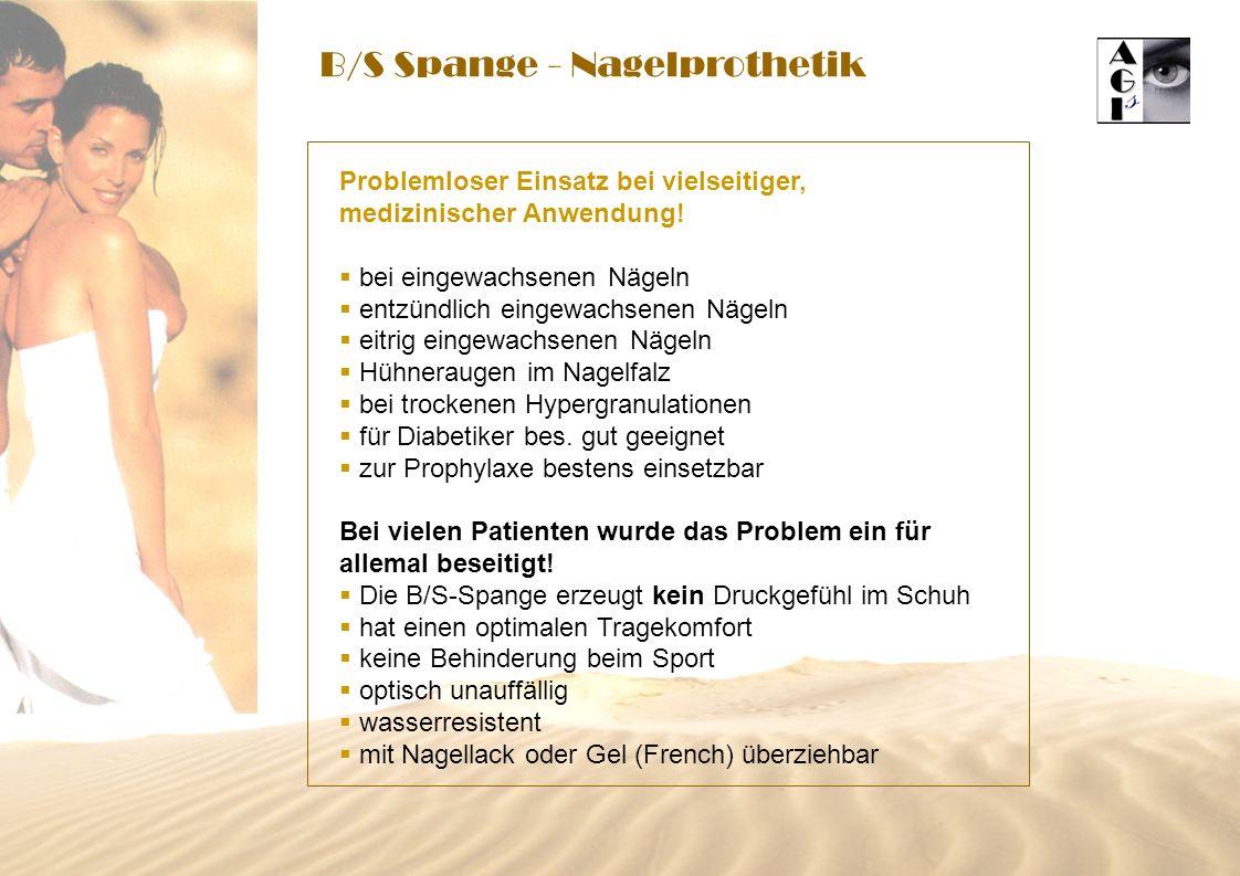 B/S Spange - Nagelprothetik Problemloser Einsatz bei vielseitiger, medizinischer Anwendung.