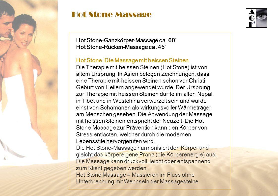 Hot Stone Massage Hot Stone-Ganzk ö rper-Massage ca. 60` Hot Stone-R ü cken-Massage ca. 45` Hot Stone. Die Massage mit heissen Steinen Die Therapie mi