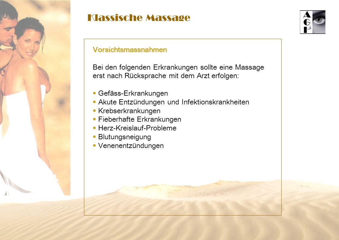 Klassische Massage Vorsichtsmassnahmen Bei den folgenden Erkrankungen sollte eine Massage erst nach R ü cksprache mit dem Arzt erfolgen: Gef ä ss-Erkr