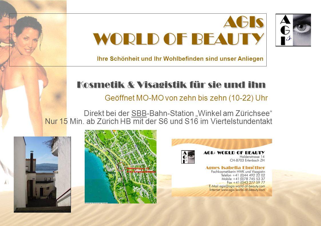 AGIs WORLD OF BEAUTY Ihre Schönheit und Ihr Wohlbefinden sind unser Anliegen Kosmetik & Visagistik für sie und ihn Geöffnet MO-MO von zehn bis zehn (10-22) Uhr Direkt bei der SBB-Bahn-Station Winkel am Zürichsee Nur 15 Min.