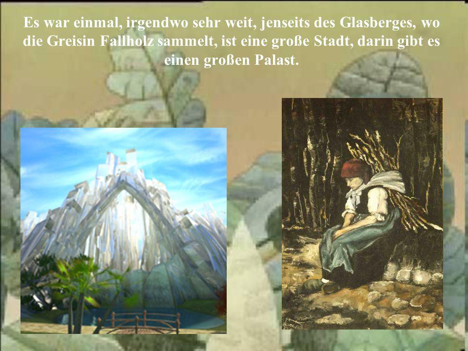 Es war einmal, irgendwo sehr weit, jenseits des Glasberges, wo die Greisin Fallholz sammelt, ist eine große Stadt, darin gibt es einen großen Palast.