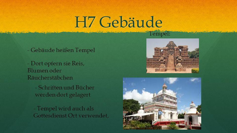 H7 Gebäude - Gebäude heißen Tempel - Dort opfern sie Reis, Blumen oder Räucherstäbchen - Schriften und Bücher werden dort gelagert - Tempel wird auch als Gottesdienst Ort verwendet, Tempel: