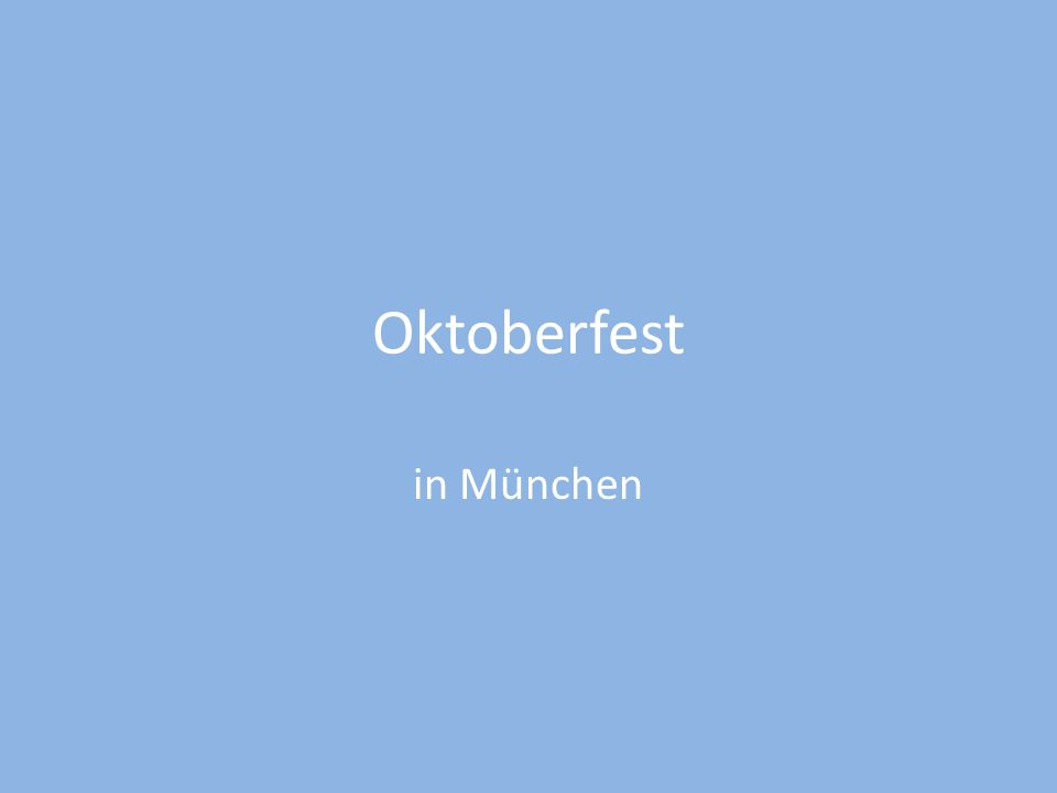 Wer: etwa 6.000.000 Leute aus aller Welt Was: das Oktoberfest Wo: auf der Theresienwiese (auf dWiesn) Wann: Mitte September bis der Anfang Oktobers etwa 16-18 Tage lang (seit 1994 bis den 3.