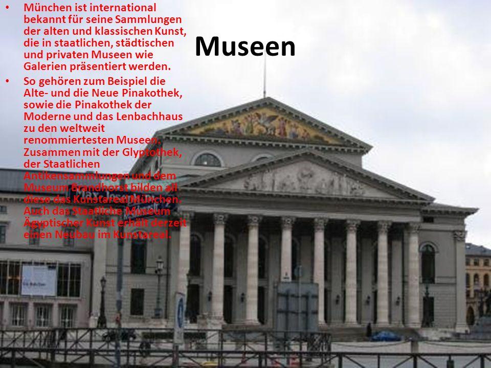 Museen München ist international bekannt für seine Sammlungen der alten und klassischen Kunst, die in staatlichen, städtischen und privaten Museen wie