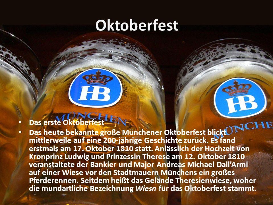 Oktoberfest Das erste Oktoberfest Das heute bekannte große Münchener Oktoberfest blickt mittlerweile auf eine 200-jährige Geschichte zurück. Es fand e