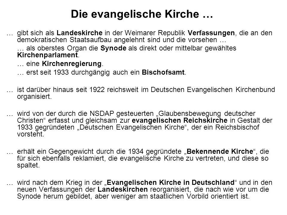 Die evangelische Kirche … …gibt sich als Landeskirche in der Weimarer Republik Verfassungen, die an den demokratischen Staatsaufbau angelehnt sind und