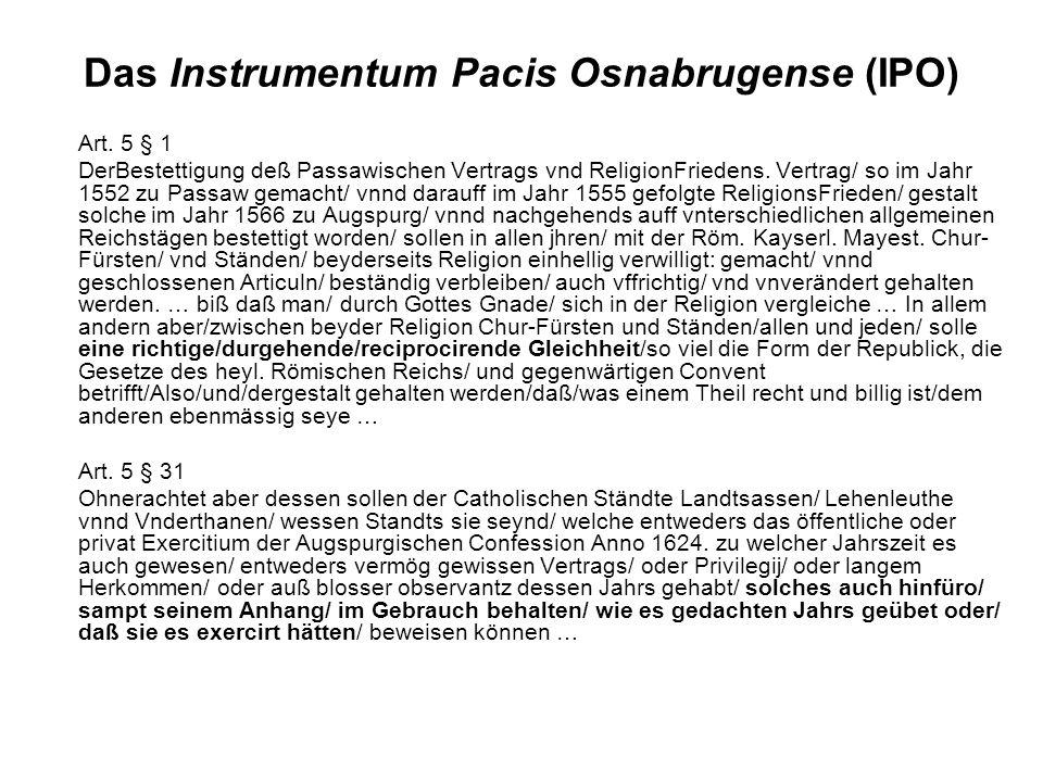 Das Instrumentum Pacis Osnabrugense (IPO) Art. 5 § 1 DerBestettigung deß Passawischen Vertrags vnd ReligionFriedens. Vertrag/ so im Jahr 1552 zu Passa