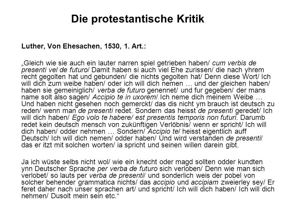 Luther, Von Ehesachen, 1530, 1. Art.: Gleich wie sie auch ein lauter narren spiel getrieben haben/ cum verbis de presenti vel de futuro/ Damit haben s