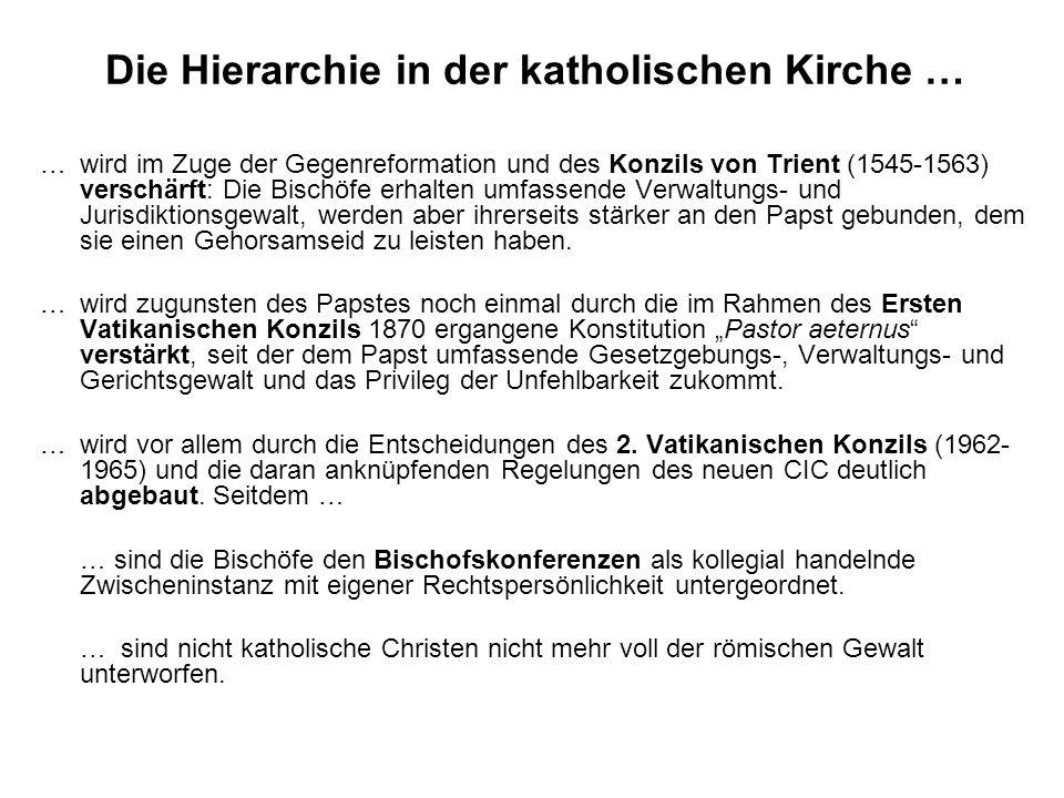 Die Hierarchie in der katholischen Kirche … …wird im Zuge der Gegenreformation und des Konzils von Trient (1545-1563) verschärft: Die Bischöfe erhalte