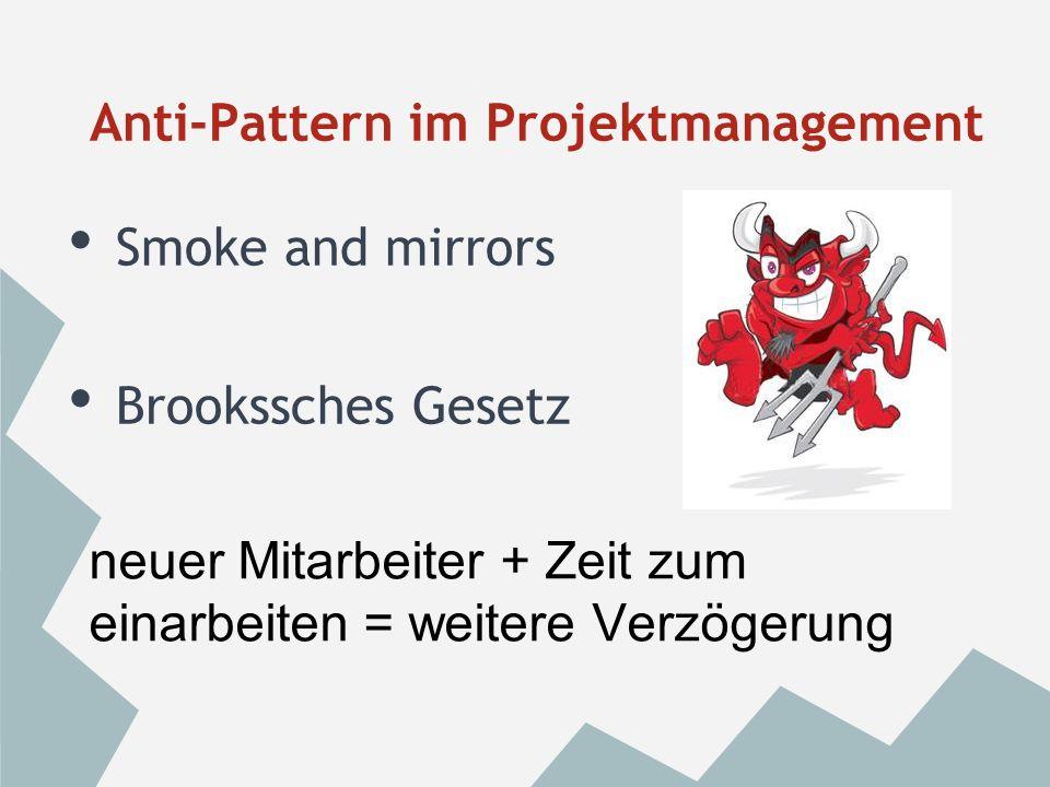 God object o Objekt weiß zu viel o Lösung -> Aufteilen Anti-Pattern im Projektmanagement