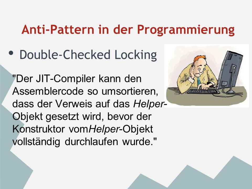 Copy and Paste Programming o Fehler mitkopieren o Keine Weiterentwicklung o Führt oft zum Onion Pattern Anti-Pattern in der Programmierung
