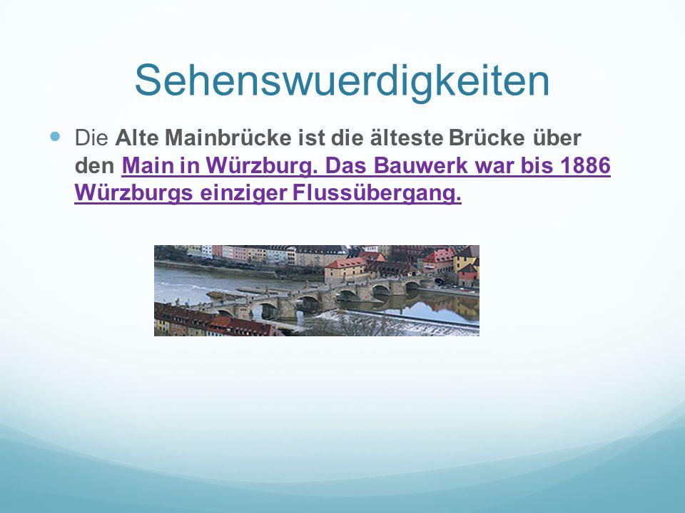 Sehenswuerdigkeiten Die Alte Mainbrücke ist die älteste Brücke über den Main in Würzburg. Das Bauwerk war bis 1886 Würzburgs einziger Flussübergang.Ma