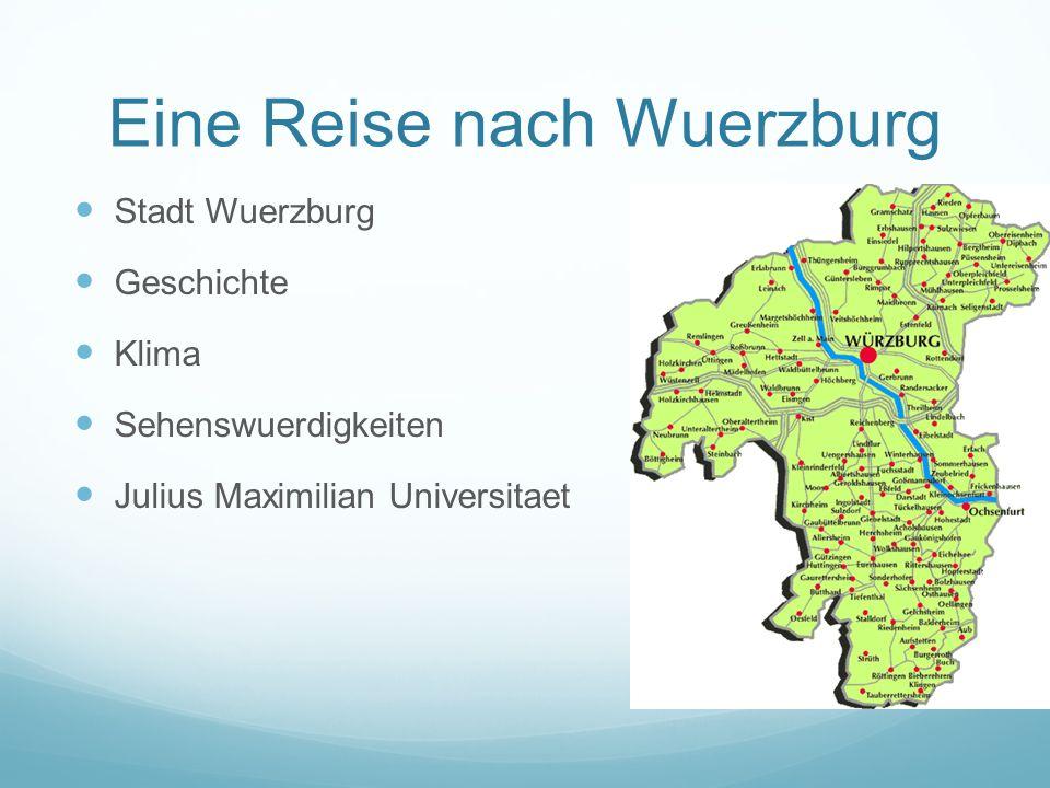 S tadt Wuerzburg G eschichte K lima S ehenswuerdigkeiten J ulius Maximilian Universitaet