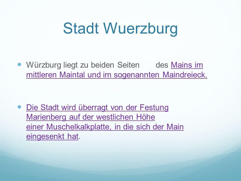 Stadt Wuerzburg Würzburg liegt zu beiden Seiten des Mains im mittleren Maintal und im sogenannten Maindreieck.Mains im mittleren Maintal und im sogena
