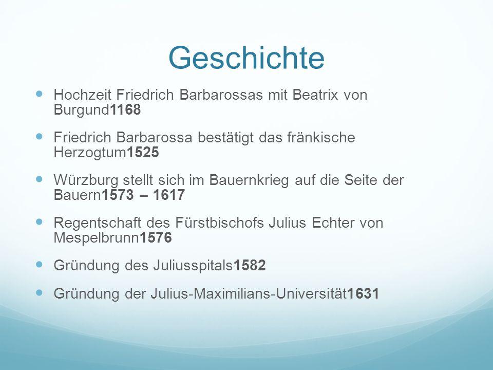 Geschichte Hochzeit Friedrich Barbarossas mit Beatrix von Burgund1168 Friedrich Barbarossa bestätigt das fränkische Herzogtum1525 Würzburg stellt sich