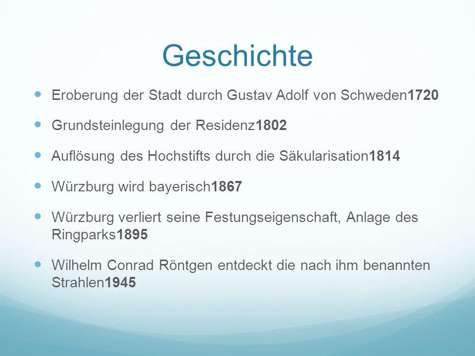 Geschichte Eroberung der Stadt durch Gustav Adolf von Schweden1720 Grundsteinlegung der Residenz1802 Auflösung des Hochstifts durch die Säkularisation