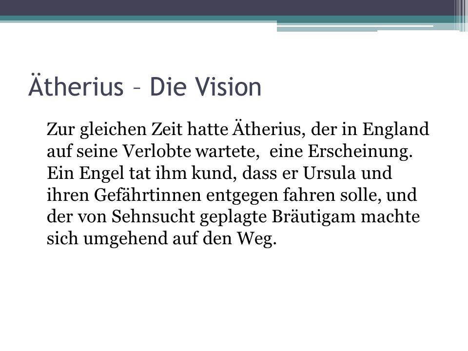 Ätherius – Die Vision Zur gleichen Zeit hatte Ätherius, der in England auf seine Verlobte wartete, eine Erscheinung. Ein Engel tat ihm kund, dass er U