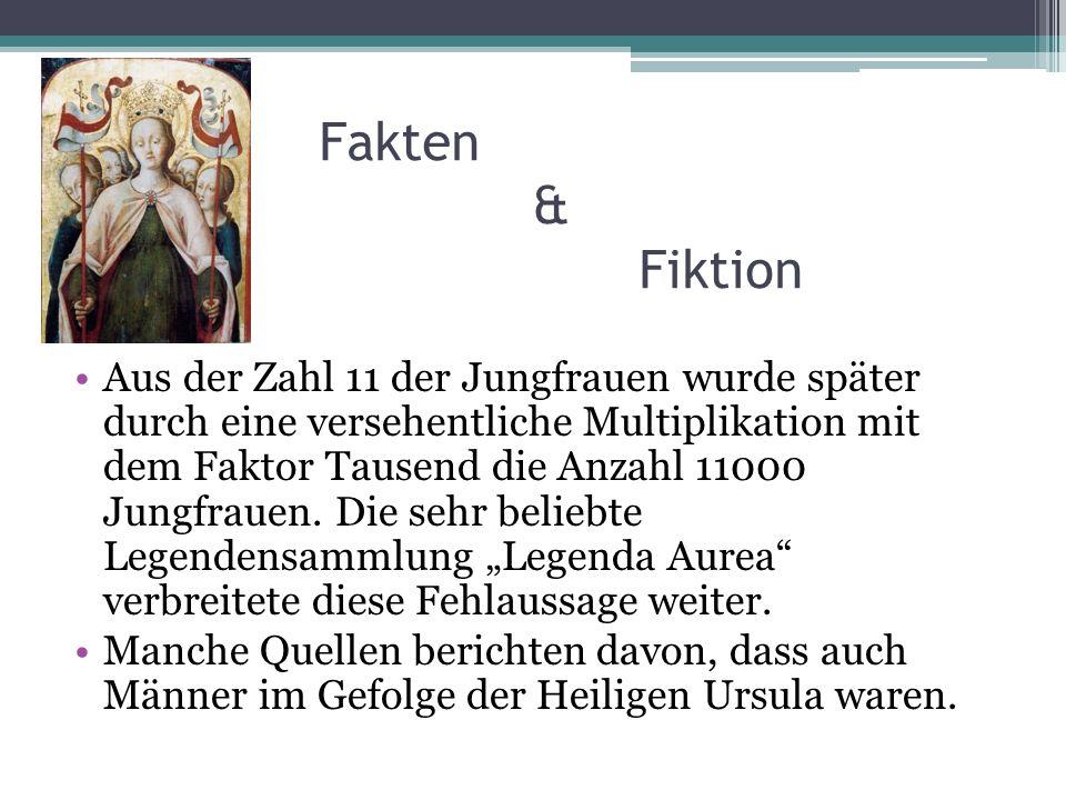 Fakten & Fiktion Aus der Zahl 11 der Jungfrauen wurde später durch eine versehentliche Multiplikation mit dem Faktor Tausend die Anzahl 11000 Jungfrau