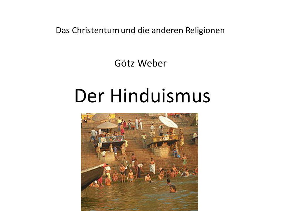 Heutiger Hinduismus Der Hinduismus ist eine sich wandelnde Religion: Altes wird behalten, Neues hinzugefügt, Traditionen neu ausgelegt Kastenunterschiede treten zurück, Erfolg und Vervollkommnung des einzelnen treten hervor Frauen neu als Priesterinnen u.