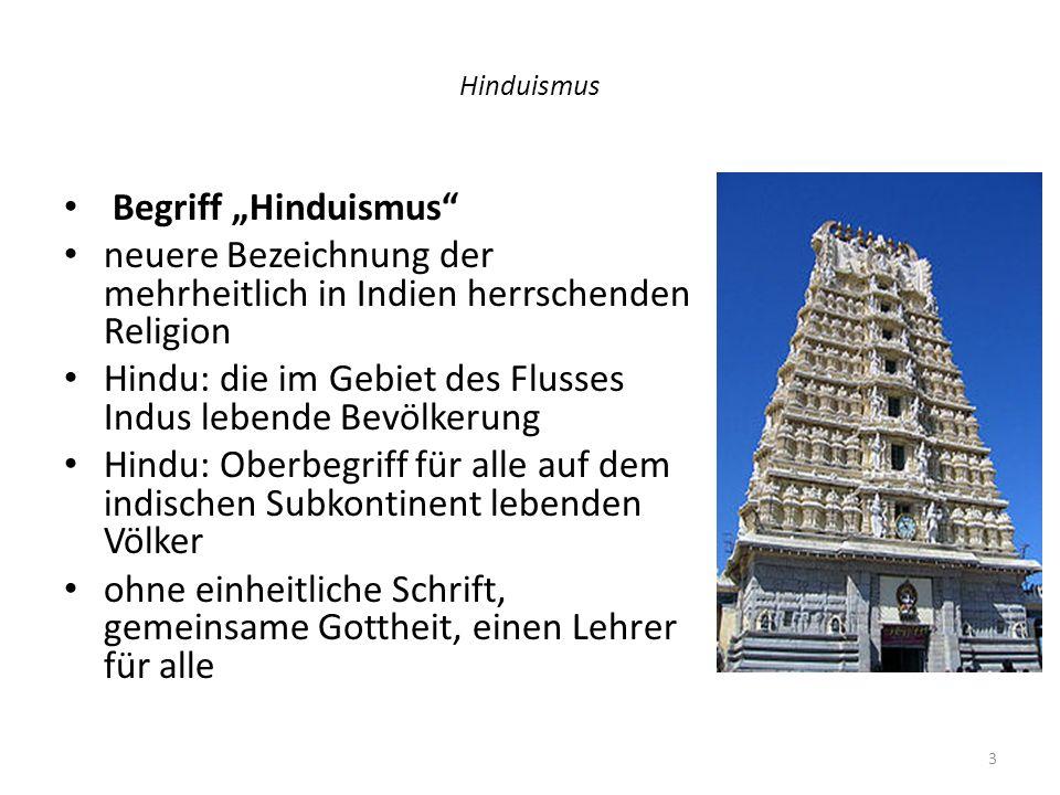 Hinduismus Verbreitung 900 Millionen Anhänger weltweit, 100000 in Deutschland Vorherrschende Religion in Indien und Nepal Verschiedene Regionen in Indien Ländlicher und städtischer Hinduismus Hinduistische Minderheiten: Sri Lanka, Pakistan, Bangla Desh, Bali, Singapur, Kuala Lumpur Hinduistische Gemeinschaften: östliches u.