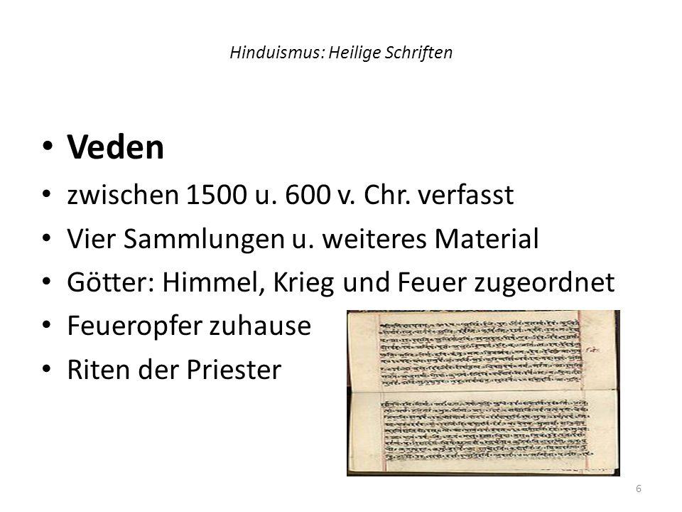 Hinduismus: Heilige Schriften Upanishaden Späteste vedische Schrift bis 300 v.