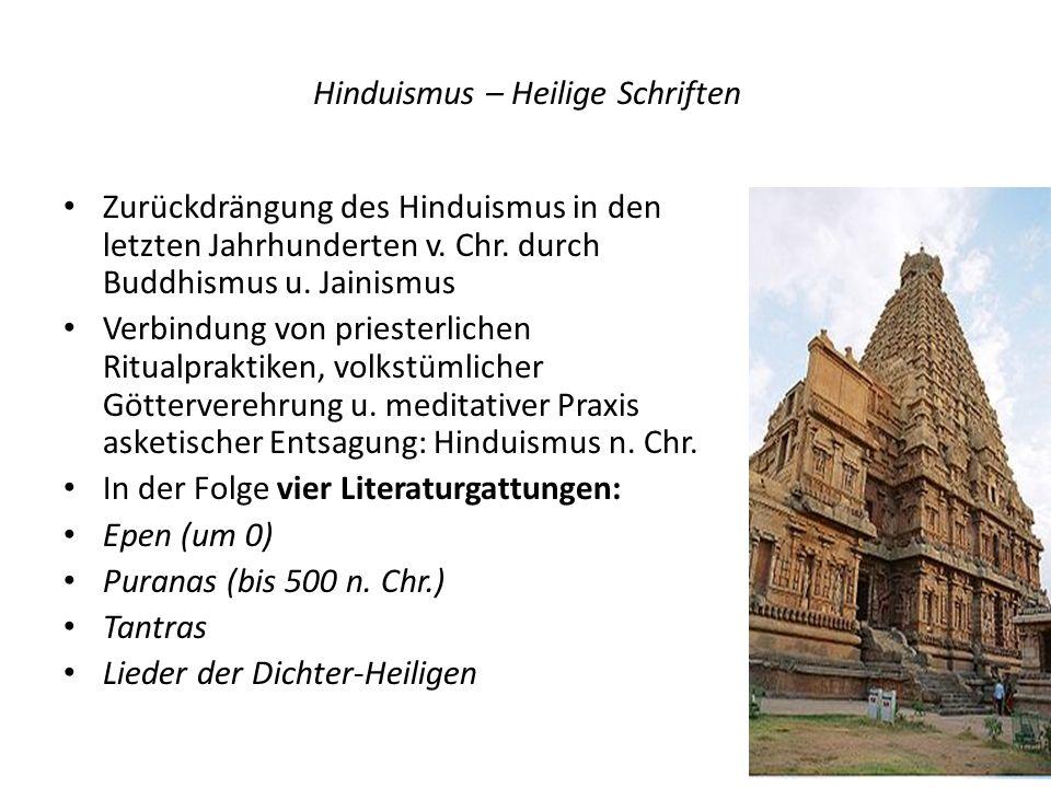 Hinduismus – Heilige Schriften Zurückdrängung des Hinduismus in den letzten Jahrhunderten v. Chr. durch Buddhismus u. Jainismus Verbindung von prieste