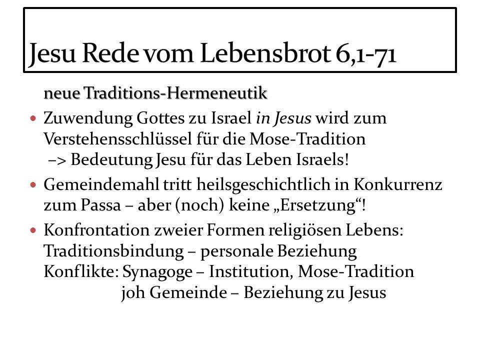 neue Traditions-Hermeneutik Zuwendung Gottes zu Israel in Jesus wird zum Verstehensschlüssel für die Mose-Tradition –> Bedeutung Jesu für das Leben Is