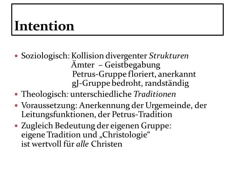 Soziologisch: Kollision divergenter Strukturen Ämter – Geistbegabung Petrus-Gruppe floriert, anerkannt gJ-Gruppe bedroht, randständig Theologisch: unt
