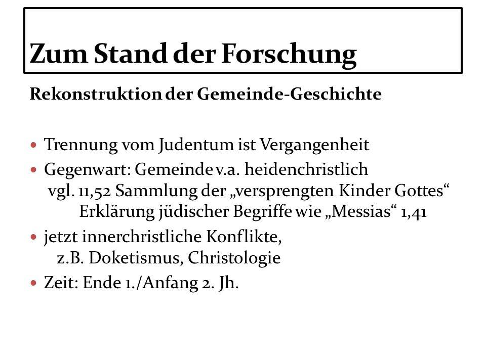 Rekonstruktion der Gemeinde-Geschichte Trennung vom Judentum ist Vergangenheit Gegenwart: Gemeinde v.a. heidenchristlich vgl. 11,52 Sammlung der versp