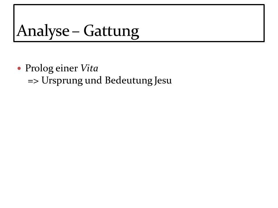 Prolog einer Vita => Ursprung und Bedeutung Jesu