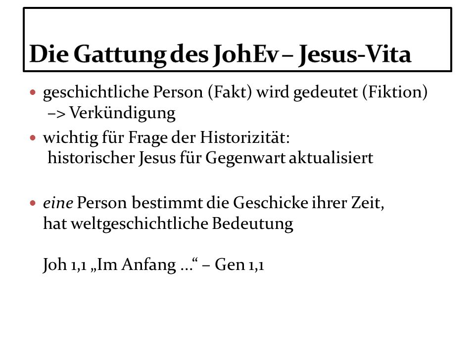 geschichtliche Person (Fakt) wird gedeutet (Fiktion) –> Verkündigung wichtig für Frage der Historizität: historischer Jesus für Gegenwart aktualisiert
