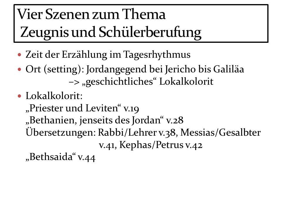 Zeit der Erzählung im Tagesrhythmus Ort (setting): Jordangegend bei Jericho bis Galiläa –> geschichtliches Lokalkolorit Lokalkolorit: Priester und Lev