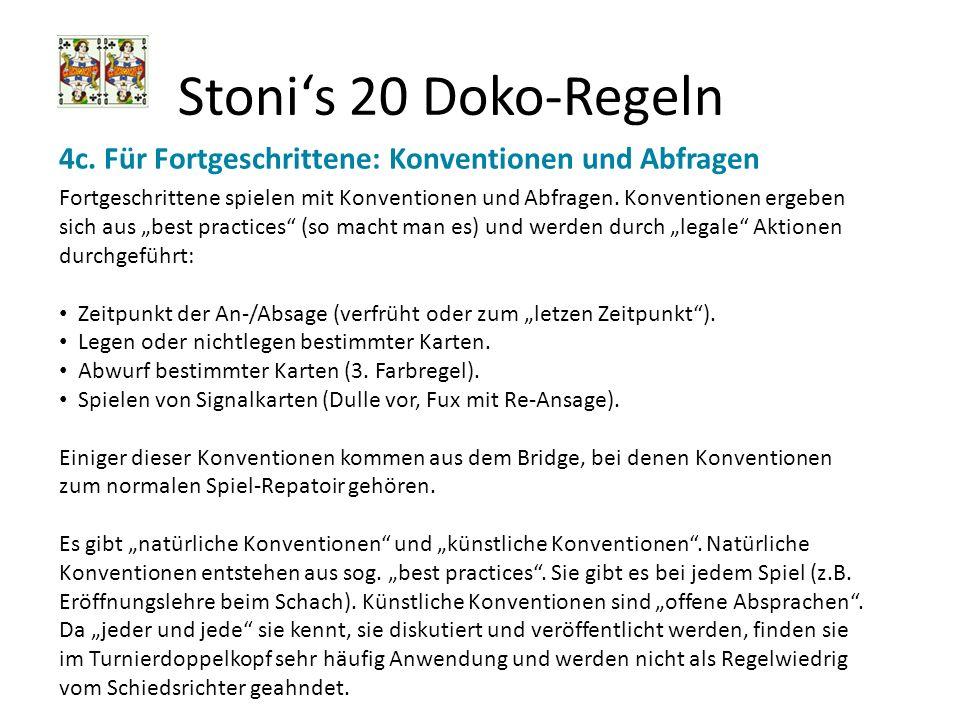 Stonis 20 Doko-Regeln 4c. Für Fortgeschrittene: Konventionen und Abfragen Fortgeschrittene spielen mit Konventionen und Abfragen. Konventionen ergeben