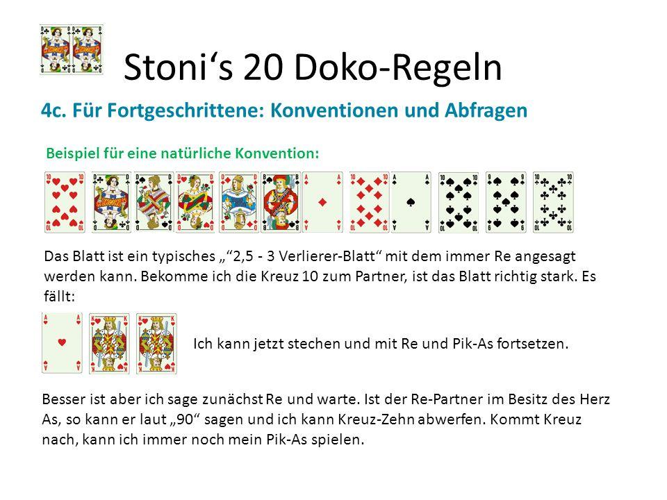 Stonis 20 Doko-Regeln 4c. Für Fortgeschrittene: Konventionen und Abfragen Beispiel für eine natürliche Konvention: Das Blatt ist ein typisches 2,5 - 3