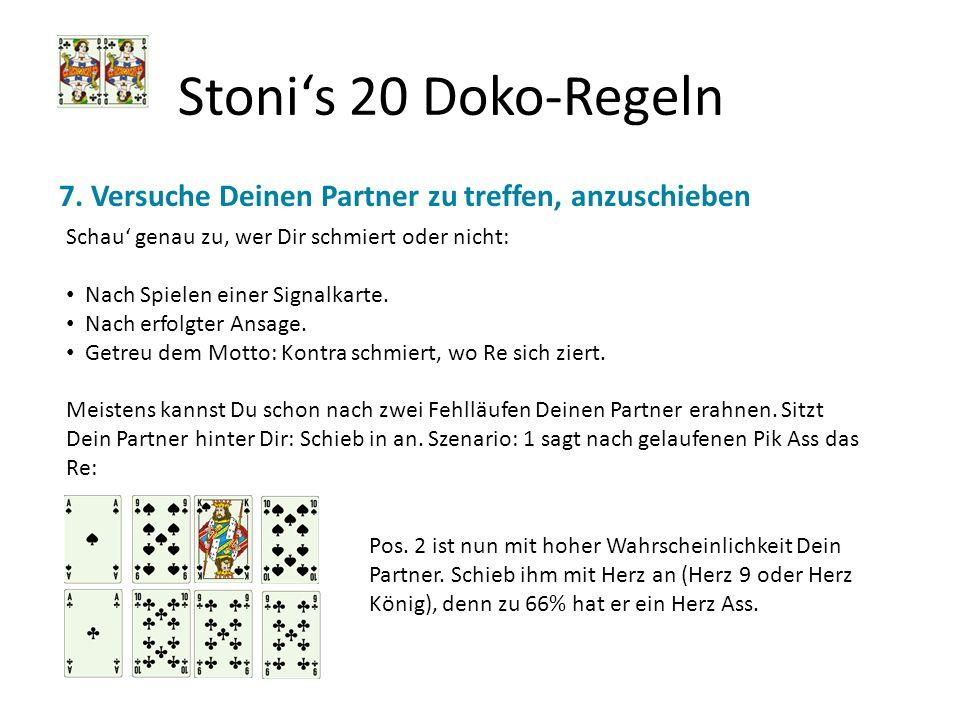 Stonis 20 Doko-Regeln 7. Versuche Deinen Partner zu treffen, anzuschieben Schau genau zu, wer Dir schmiert oder nicht: Nach Spielen einer Signalkarte.