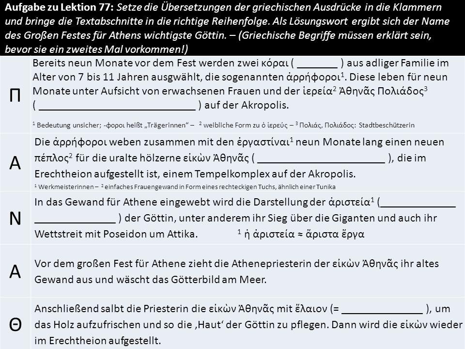 Aufgabe zu Lektion 77: Setze die Übersetzungen der griechischen Ausdrücke in die Klammern und bringe die Textabschnitte in die richtige Reihenfolge. A