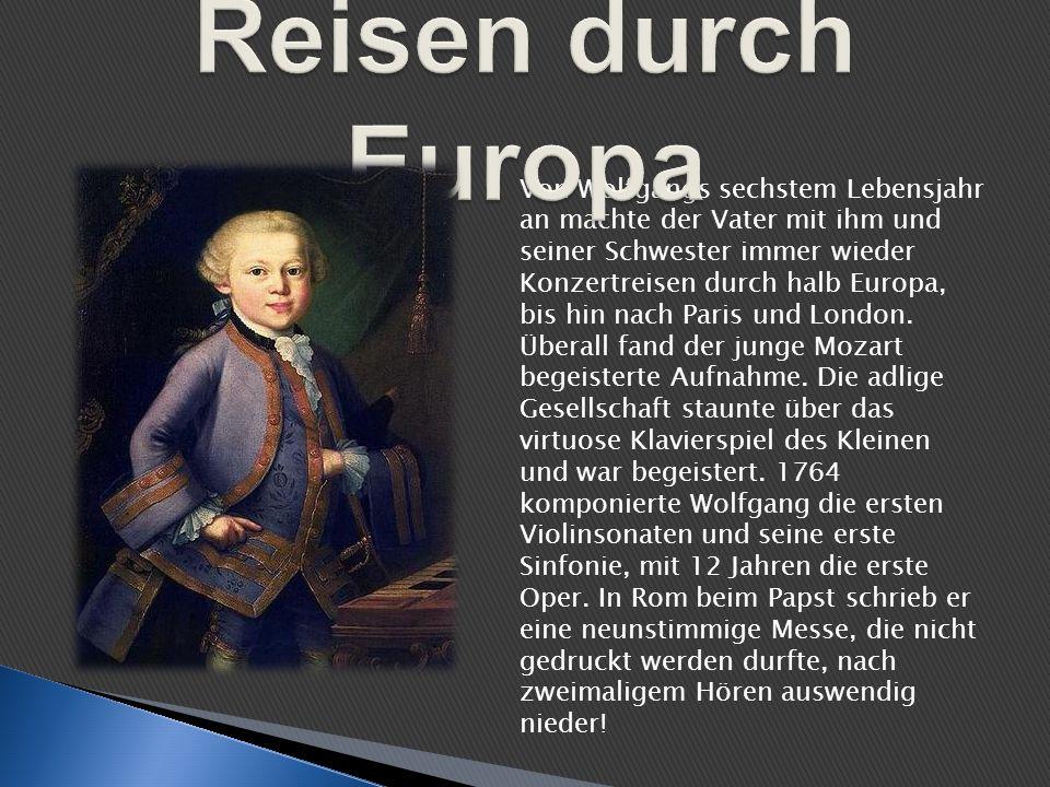 Von Wolfgangs sechstem Lebensjahr an machte der Vater mit ihm und seiner Schwester immer wieder Konzertreisen durch halb Europa, bis hin nach Paris un