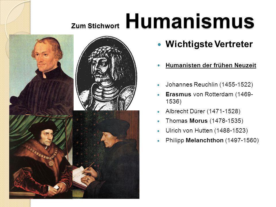 Zum Stichwort Humanismus Wichtigste Vertreter Frühhumanisten Dante Alighieri (1265-1321) Francesco Petrarca (1304-1374) Giovanni Boccaccio (1313-1375) Nikolaus von Kues (1401-1464)