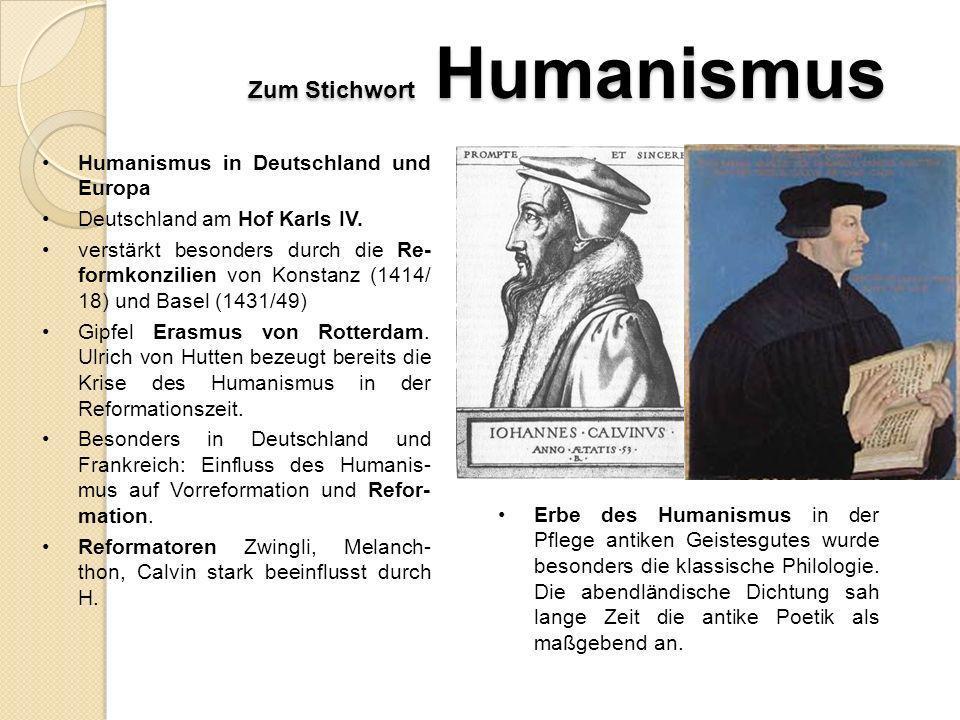 Zum Stichwort Humanismus Humanismus in Italien 14. Jahrhundert gesteigertes Nationalbewusstsein: vermehrtes Interesse für die Ge- schichte für die Spr