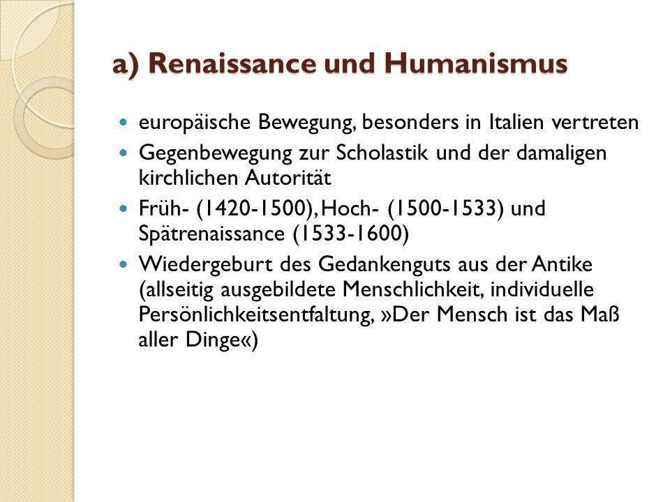 Die frühneuhochdeutsche Literatur (1350 - 1600) a) Renaissance und Humanismus b) historischer Hintergrund c) literarische Formen d) Vertreter